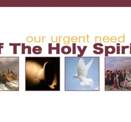 Our Urgent Need Of The Holy Spirit